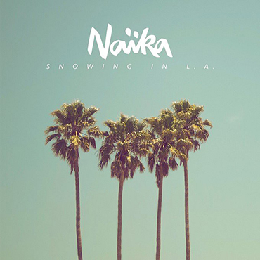 Naïka - Snowing in L.A.