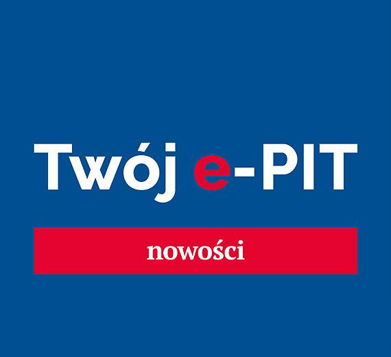 Nowe możliwości w usłudze Twój e-PIT od tego roku